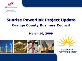 Sunrise Powerlink Project Update Orange County Business Council March 10, 2009