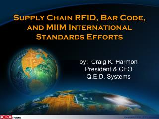 Supply Chain RFID, Bar Code, and MIIM International Standards Efforts