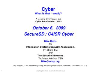 Mike Davis for Information Systems Security Association,  VP, ISSA, SD;   and  The Security Networks Technical Advisor,