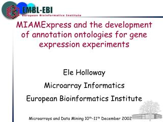 MIAMExpress and the development of annotation ontologies for gene expression experiments