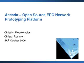 Accada – Open Source EPC Network Prototyping Platform