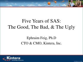 Five Years of SAS: The Good, The Bad, & The Ugly
