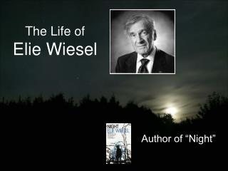 The Life of  Elie Wiesel