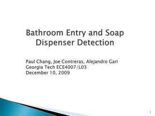 Bathroom Entry and Soap Dispenser Detection