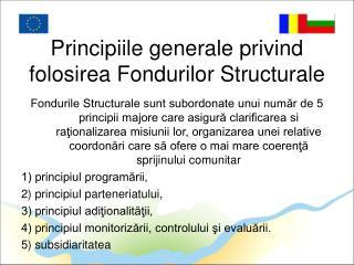 Principiile generale privind folosirea Fondurilor Structurale