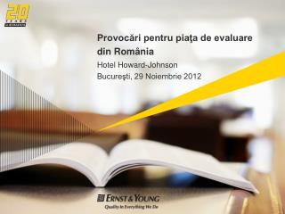 Provocări pentru piaţa de evaluare din România