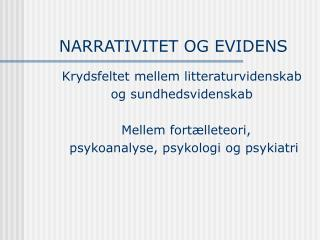 NARRATIVITET OG EVIDENS