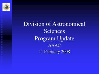 Division of Astronomical Sciences  Program Update