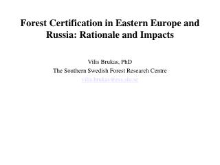Forest Certification in Eastern Europe and Russia: Rationale and Impacts