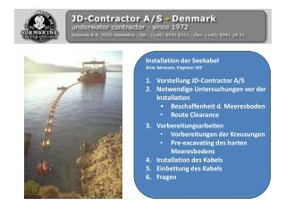Installation der Seekabel Arne Sørensen, Engineer JDC Vorstellung JD-Contractor A/S
