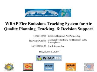 WRAP Fire Emissions Tracking System for Air Quality Planning, Tracking, & Decision Support