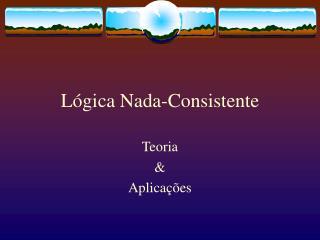 Lógica Nada-Consistente