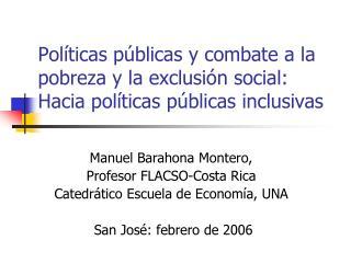 Manuel Barahona Montero,  Profesor FLACSO-Costa Rica Catedrático  Escuela de Economía , UNA