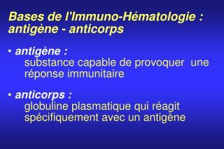Bases de l'Immuno-Hématologie : antigène - anticorps