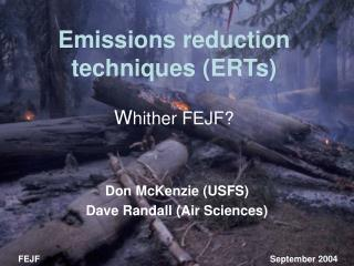 Emissions reduction  techniques (ERTs) W hither FEJF?