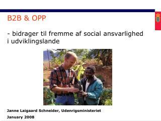 B2B & OPP - bidrager til fremme af social ansvarlighed i udviklingslande