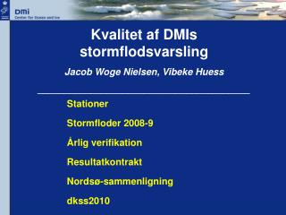 Kvalitet af DMIs stormflodsvarsling Jacob Woge Nielsen, Vibeke Huess