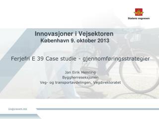 Innovasjoner i Vejsektoren   København 9. oktober 2013