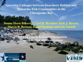 Assessing Linkages between Nearshore Habitat and  Estuarine Fish Communities in the Chesapeake Bay