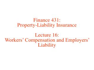 Workers� Compensation and Employers� Liability
