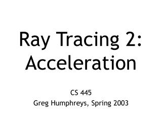 Ray Tracing 2: Acceleration