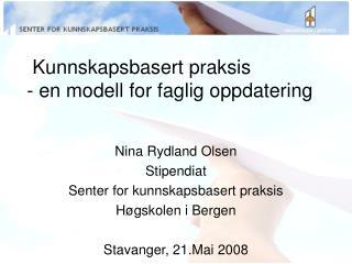 Kunnskapsbasert praksis - en modell for faglig oppdatering