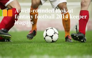 A well rounded look at fantasy football 2014 keeper leagues
