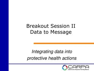 Breakout Session II Data to Message