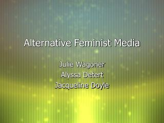 Alternative Feminist Media
