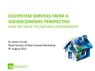 Ecosystem services from a socioeconomic perspective How we value the natural environment