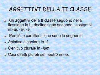AGGETTIVI DELLA II CLASSE