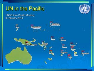 UN in the Pacific UNDG Asia Pacific Meeting    9 February 2010