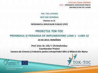 22.02.2013   SINAIA, ROM Â NIA P.S.P. –  PATRONATUL SERVICIILOR PUBLICE PARTNER 8/TOK-TOC 1424R4