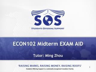 ECON102 Midterm EXAM AID Tutor: Ming Zhou