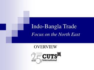 Indo-Bangla Trade  Focus on the North East