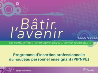 Programme d'insertion professionnelle  du nouveau personnel enseignant  (PIPNPE)