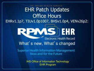 EHR Patch Updates  Office Hours  EHRv1.1p7, TIUv1.0p1007, BHSv1.0p4, VENv26p2: