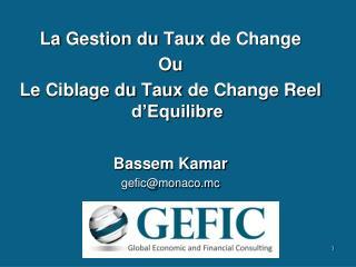 La  Gestion  du  Taux  de Change Ou Le  Ciblage  du  Taux  de Change Reel  d'Equilibre