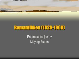 Romantikken (1820-1900)