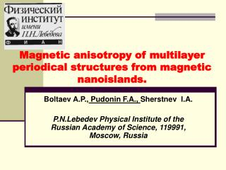 Magnetic anisotropy of multilayer periodical structures from magnetic nanoislands.