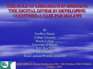 THE ROLE OF LIBRARIANS IN BRIDGING THE DIGITAL DIVIDE IN DEVELOPING COUNTRIES: A CASE FOR MALAWI