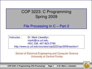 COP 3223: C Programming Spring 2009 File Processing In C – Part 2