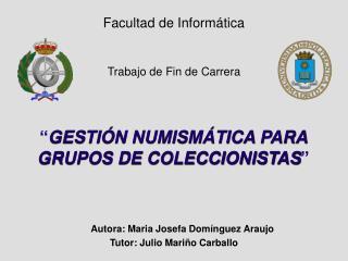""""""" GESTIÓN NUMISMÁTICA PARA GRUPOS DE COLECCIONISTAS """""""