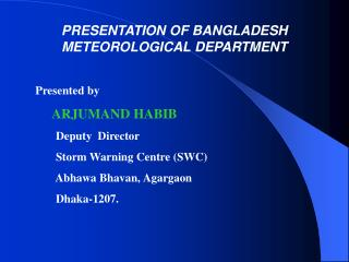 PRESENTATION OF BANGLADESH METEOROLOGICAL DEPARTMENT