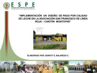 ELABORADO POR: DOROTY E. BALAREZO C.