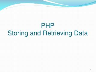 PHP  Storing and Retrieving Data