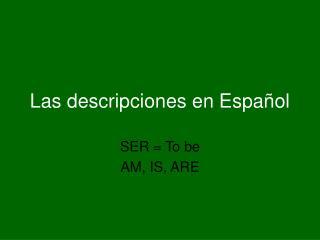 Las descripciones en Español