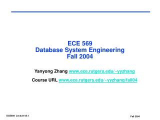 ECE 569  Database System Engineering Fall 2004