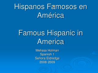 Hispanos Famosos en América Famous Hispanic in America