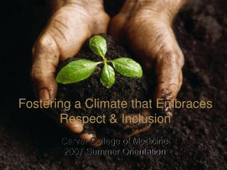 Fostering a Climate that Embraces  Respect & Inclusion